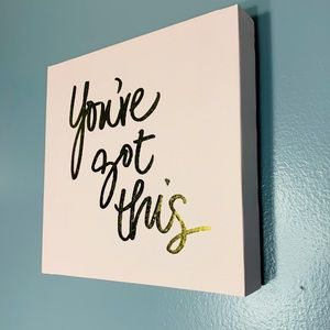 """You've got this"" Wall Art"